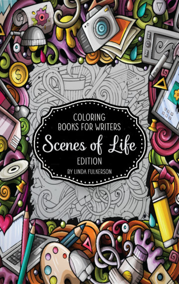 Coloring Books for Writers: Scenes of Life Edition